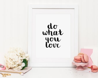 Do what you love print, inspirational print, love print, life print, quote wall art, office print, office poster, office decor, room decor