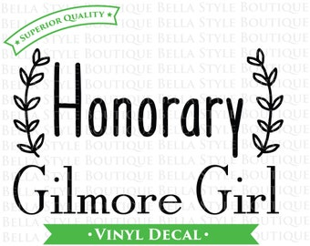 Honorary Gilmore Girl VINYL DECAL