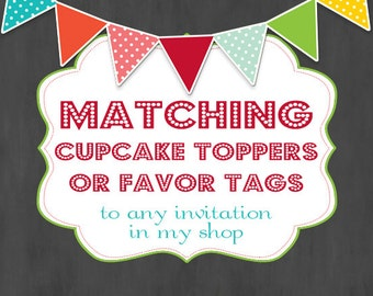 Matching Cupcake Topper or Favor Tag for any invitation- Custom Printable