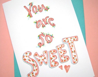 You Are So Sweet - Girlfriend Thank You Card - Birthday Card for Her - For Daughter, Wife Card