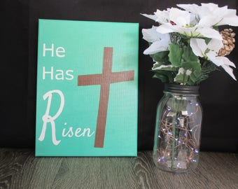 He has Risen | 9X12 Canvas | Easter Sign