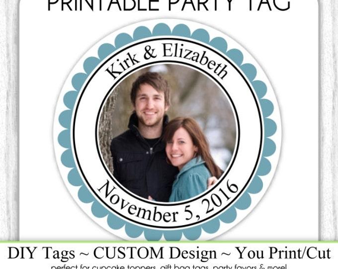 CUSTOM Photo Favor, Engagement Party or Bridal Favor, Wedding Shower Printable, Custom Tag, DIY Cupcake Topper, You Print, You Cut