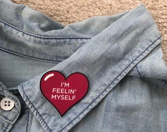 Feelin' Myself Pin / Shrink Plastic