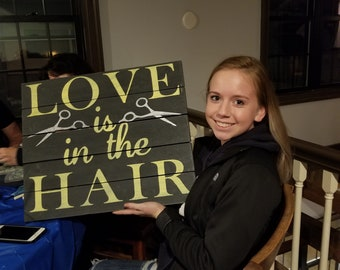 Love is in the Hair pallet sign