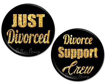 Just Divorced Party Favors Pins, Divorce Crew Pins, Recently Divorced, Set of 10 Divorce Party Pinback Button Badges - BB1562