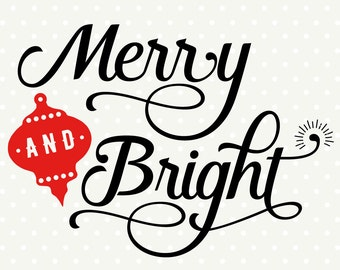 Merry and Bright SVG, Christmas cut file, Christmas die cut SVG, Christmas Quote file, Commercial cut file, Vinyl cut file
