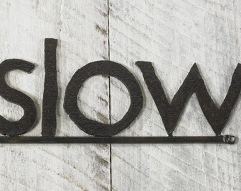 Slow Metal Word Sign Rustic Metal Sign