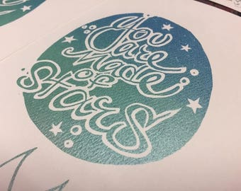 Hand printed silkscreen blank notecard 'You are made of stars'- made with love