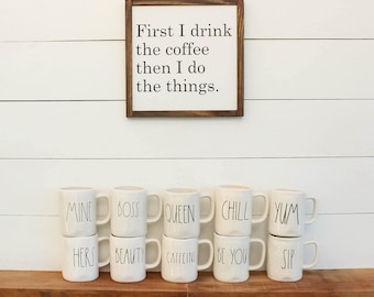 First I Drink the Coffee Then I Do the Things - Coffee Bar Sign - Wood Coffee Sign - Farmhouse Sign - Wood Sign