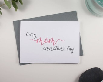 To My Mom on Mothers Day Card // Mothers Day // Card for Mom // Mom // Pink and Grey // Script Design