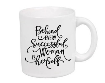 Behind Every Successful Woman is Herself Mug Coffee Cup Girl Boss Strong Gift Home Decor Kitchen Bar Gift for Her Custom Jenuine Crafts