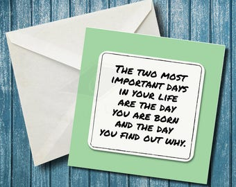 The two most important days in your life are the day you are born and the day you find out why Motivational Magnets Refrigerator Magnets