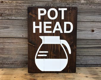 """Pot Head Coffee 10x14"""" Wood Sign, Coffee Sign, Funny Coffee Sign, Coffee Lover Gift, Coffee Bar Sign, Coffee Shop Decor, But first Coffee"""