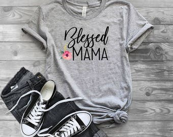 Blessed Mama Shirt| Mothers Day Gift| New Mom Shirt| Floral Mom Shirt| New Mom Gift| New Mom Shirt| Cute Mom Shirt| Mothers day Shirt|DGA217