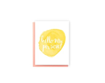 Hello New Person- Welcome Card, Baby Shower Card, New Neighbor Card, Welcome to the Neighborhood Card, Cute Card, Watercolor Card