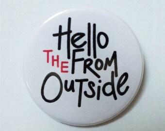 Hello From The Outside Adele Pin Badge ∙ Adele Fridge Magnet ∙ Adele Gift