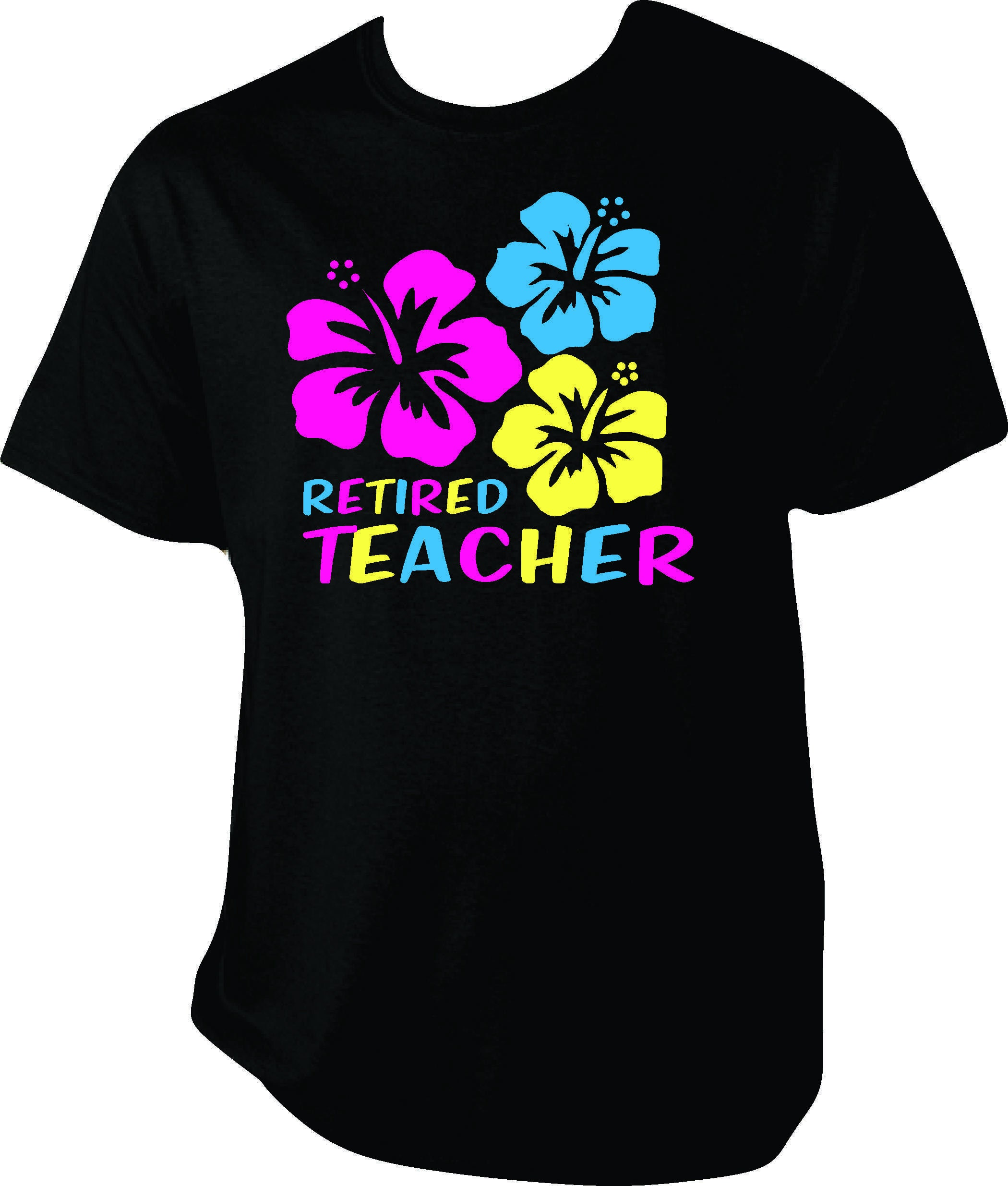 Retired teacher custom shirt with hawaiian hibiscus flowers request a custom order and have something made just for you izmirmasajfo Choice Image