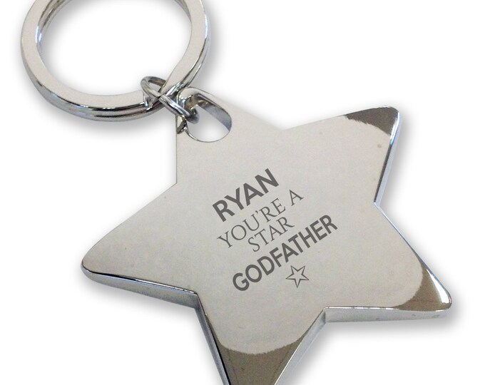 Personalised engraved You're a Star GODFATHER keyring gift, deluxe chunky star keyring - STK4