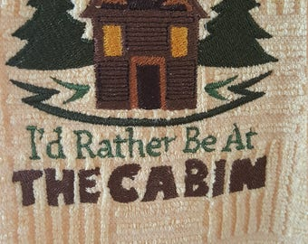 Embroidery Kitchen Towel - I'd Rather Be At Cabin