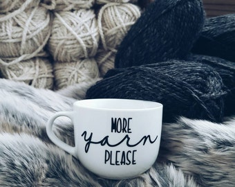 More Yarn Please • Quote Mug • 15 oz. Mug
