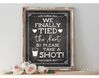 Instant 'We finally tied the knot so please take a shot!' Printable 8x10, 11x14 Sign Wedding Bar Party Printable Chalkboard