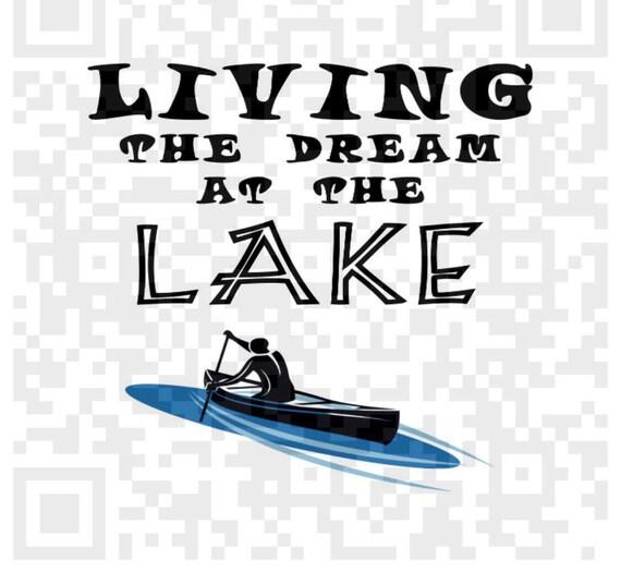 Living the Dream at the Lake PNG, Lake life Png, Lake Scene Png, Lake Digital Cutting File, Cricut SVG, Cricut Png, Print and Cut File