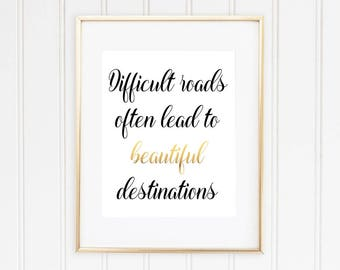 Inspirational Wall Art, Bedroom Wall Decor, Office Wall Decor, Difficult Roads Often Lead to Beautiful Destinations, INSTANT DOWNLOAD