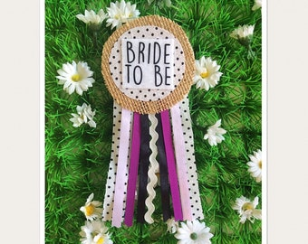 Bride to be, Hen Party Ribbon Rosette Badge
