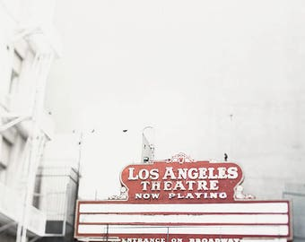 Los Angeles Theatre, Fine Art Photography, Los Angeles Print Downtown Los Angeles,historic Broadway Theater District in Downtown Los Angeles