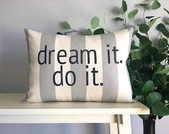 Dream it Do it Pillow, Decorative Pillow, Rustic Home Decor, Accent Pillow