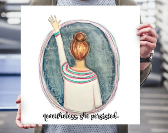 nevertheless she persisted, girl power, strong girls, feminist art, strong women, resist art, feminism poster
