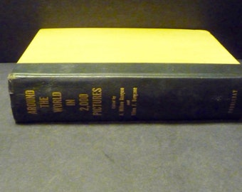Around the World in 2000 Pictures- 1955 hardcover book published by Doubleday