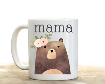 First Mother's Day Gift, Mama Bear Mug, Mama Bear Coffee Mug , Push Gift, Pregnancy Gift Idea, Baby Shower Gift for Mom, Gift for Mom To Be