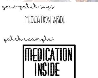 Medication Inside | Patch | Choose Your Thread Color | Service Dog Patch