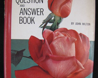 The Rose Question-and-Answer Book  // 1965 Hardback // John Milton