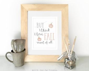 Fall Printable, Autumn Print, Fall Decor, Pumpkin Wall Art, Love Fall Print, Fall Quote, Hand Lettered