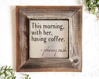 Johnny Cash Sign || This Morning With Her Having Coffee, Kitchen Signs, Kitchen Decor, Farmhouse Kitchen Decor, Coffee Gift