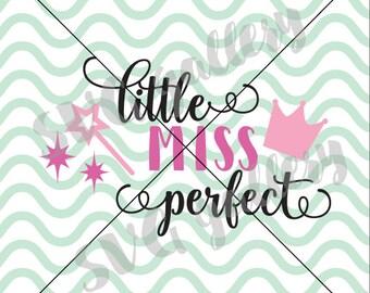 Little miss SVG, girl SVG, little miss perfect svg, girly SVG, princess svg, Digital cut file, commercial use