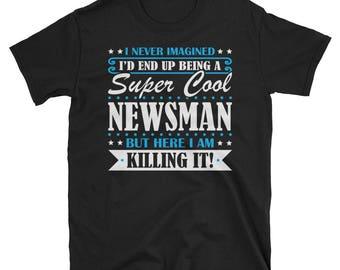 Newsman Shirt, Newsman Gifts, Newsman, Super Cool Newsman, Gifts For Newsman, Newsman Tshirt, Funny Gift For Newsman, Newsman Gift