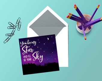 You be my Star and I'll Be Your Sky, Encouragement Card, Birthday Card, Thank You Card