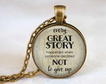 Inspirational Quote Necklace • Never Give Up Quote • Inspirational Jewelry