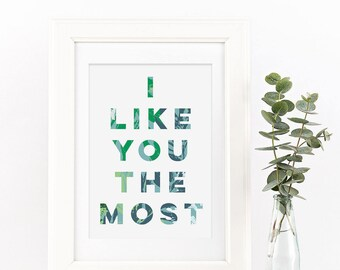I Like You The Most Botanical Typography Print - Botanical Print - Typography Print