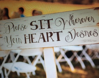 """Wedding Seating Sign: """"Please Sit Wherever Your Heart Desires"""""""