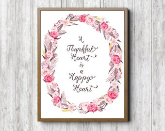 Thankful Quote Printable Wall Art - Watercolor Flower /Floral Wreath Print - A Thankful Heart Is A Happy Heart - Thankful Sign Wall Decor
