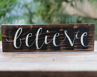 Believe Sign, Inspirational sign, Rustic Christmas Sign, Hand Painted Sign, Hand lettered Sign, Rustic Wood Sign, Inspirational Wall Decor