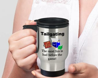 "Tailgating Sports Games Travel Mug ""Tailgating … The most fun is had before the game!"" - 14 oz Stainless Steel Travel Mug"