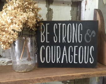 Be strong and courageous sign // box sign // inspirational sign // be strong sign
