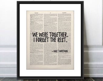 """Walt Whitman Quote PRINT/Valentines gift/poster/print gift/""""we were together i forget the rest""""/Walt Whitman/Valentines Print/Gift for Her"""