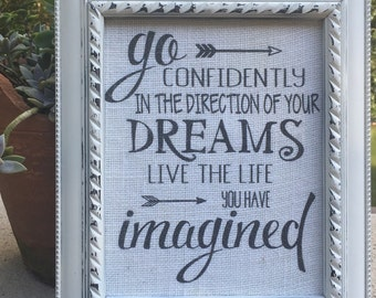 Go confidently in the direction of your dreams,Burlap print,motivational saying,framed saying,high school grad,graduation gift,life quote