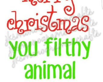 Merry Christmas You Filthy Animal SVG cut file